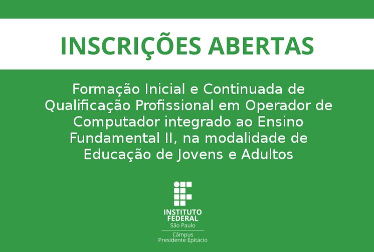 Processo Seletivo para ingresso curso de FIC de Qualificação Profissional em Operador de Computador integrado ao Ensino Fundamental II, na modalidade de Educação de Jovens e Adultos