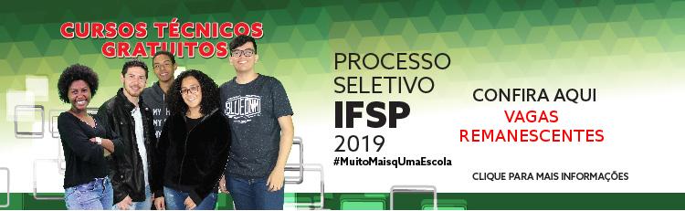 Processo Seletivo para Cursos Técnicos 1º Semestre 2019: Vagas Remanescentes e Cadastro de Reservas