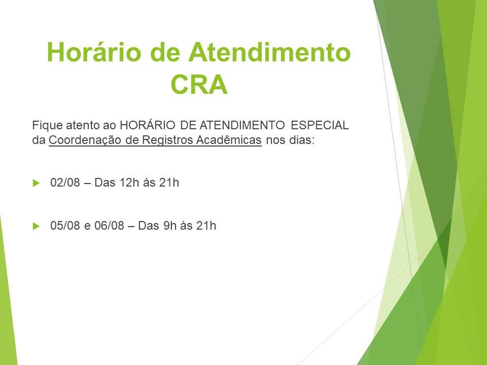 Alteração do Horário de Atendimento da CRA: 02, 05 e 06/08/2019